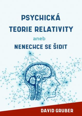 Psychická teorie relativity -- aneb Nenechte se šidit [E-kniha]